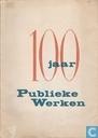 100 jaar Publieke Werken