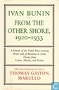 Ivan Bunin : from the other shore 1920-1933 : a portrait from letters, diaries and fiction