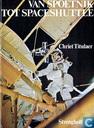 Livres - Divers - Van Spoetnik tot Spaceshuttle