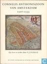 Cornelis Anthoniszoon van Amsterdam : zijn leven en werken, ca. 1507-1553