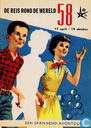 De reis rond de wereld 58, een spannend avontuur...
