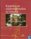 Kastelen en ridderhofsteden in Utrecht