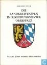 Die Landkreiswappen im Regierungsbezirk Oberpfalz