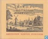 Spiegel van Amsterdams zomervreugd, op de dorpen Amstelveen, Slooten en den Overtoom, vertonende deszelfs kerken, herenhuizen, lustplaatsen, lanen, wegen, vaarten, enz.