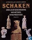 Schaken; 2000 jaar geschiedenis van het spel en de meesters