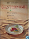 Boek der gastronomie; over koken, proeven en genieten op niveau