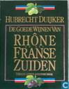 De Goede wijnen van Rhone en het Franse zuiden