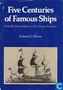 Five Centuries of Famous Ships