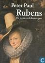 Peter Paul Rubens de mens en de kunstenaar