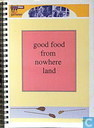 Good food from Nowhere land