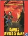 Kamiel in vuur en vlam!