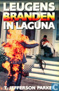 Leugens branden in Laguna