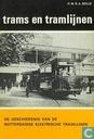 De geschiedenis van de Rotterdamse elektrische tramlijnen