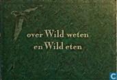 Over wild weten en wild eten