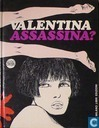 Valentina assassina?