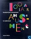 100 Jaar amusement in Nederland