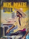 Diepe, donkere rivier