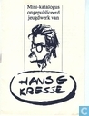 Mini-katalogus ongepubliceerd jeugdwerk van Hans G. Kresse