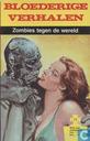 Comic Books - Bloederige verhalen - Zombies tegen de wereld