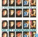 A young person's guide to Velvet Underground