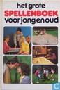 Grote spellenboek voor jong en oud