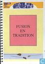 Fusion en tradition