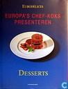 Europa's chef-koks presenteren: Desserts
