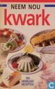 Neem nou kwark; 100 heerlijke recepten