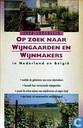 Op zoek naar wijngaarden en wijnmakers in Nederland en België