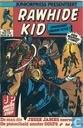 Comics - Rawhide Kid - De man die Jesse James neerschoot + De pistoolheld zonder colts en het groentje