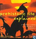 Prehistoric life Explained
