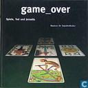 Game_over; Spiel Tod und Jenseits