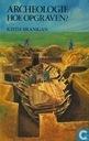 Books - Branigan, Keith - Archeologie Hoe opgraven?