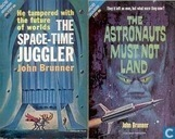 Boeken - Brunner, John - The Space-Time Juggler + The Astronauts must not land