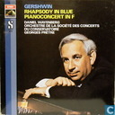 Gershwin Rhapsody in Blue / Pianoconcert in F