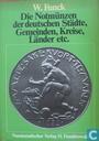 Die Notmünzen der deutschen Städte, Gemeinden, Kreise, Länder etc.