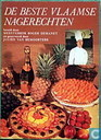 Beste Vlaamse nagerechten; oude gerechten voor mensen van nu