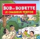 Bandes dessinées - Bob et Bobette - De venijnige vanger / Le chasseur perfide
