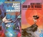 Soft come the Dragons + Dark of the Woods