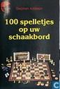 100 spelletjes op uw schaakbord