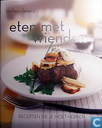 Eten met vrienden; recepten die je moet hebben