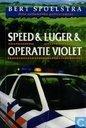 Speed + Luger + Operatie Violet