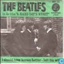 Platen en CD's - Beatles, The - I Should Have Known Better