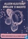 """B000706 - Gemeente Haarlem """"Alleen kleuters brullen 's nachts"""""""