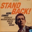 Stand Back! (Here Comes Charlie Musselwhite's South Side Blues Band)