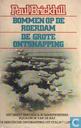 Bommen op de Roerdam + De Grote Ontsnapping