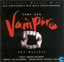 Tanz der Vampire - Die Höhepunkte der Welt-Uraufführung