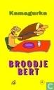 Strips - Bert Vanderslagmulders - Broodje Bert