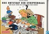 Hoe ontstaat een stripverhaal - Een blik over de schouder van Hergé