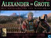 Alexander de Grote - Het ontstaan van een wereldrijk